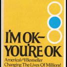 I'm Ok You're Ok By Thomas A. Harris M.D. Softcover Book