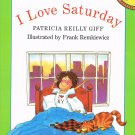 I Love Saturday By Patricia Reilly Giff Softcover Book