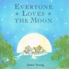Everyone Loves The Moon By James Young Hardcover Book First North American Edition