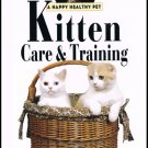 Kitten Care & Training An Owner's Guide To A Happy Healthy Pet By Amy D. Shojai Hardcover Book