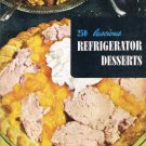 250 Luscious Refrigerator Desserts Cookbook Ruth Berolzheimer Culinary Arts Institute Vintage 1954