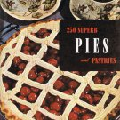 250 Superb Pies And Pastries Culinary Arts Institute Cookbook Vintage 1952