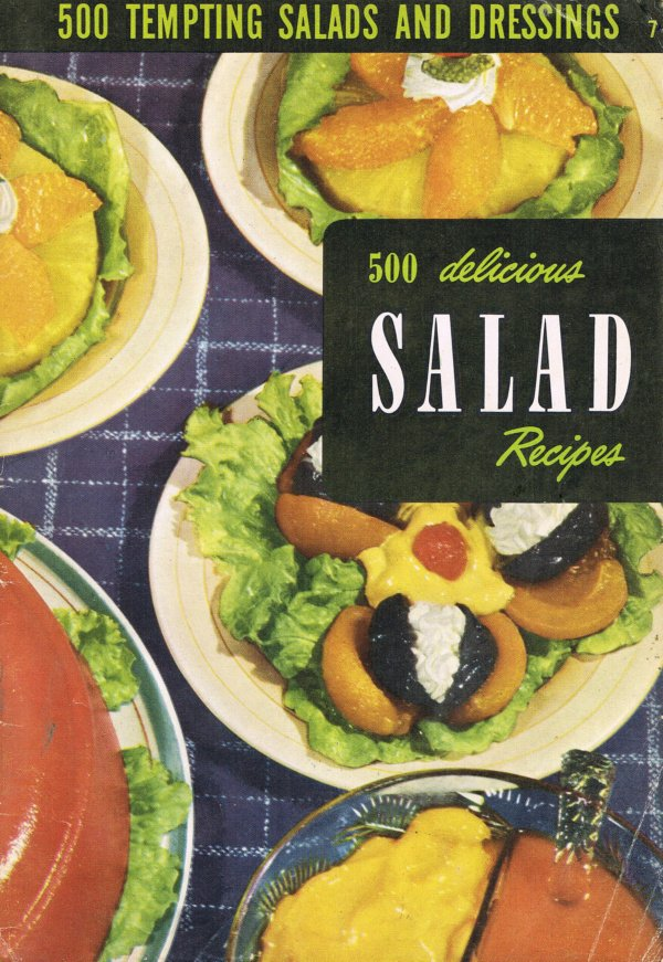 500 Delicious Salad Recipes By Ruth Berolzheimer Culinary Arts Institute Cookbook Vintage 1953