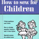 Better Homes And Gardens How To Sew For Children Hardcover Book Vintage 1966