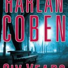 Six Years Harlan Coben Hardcover Book Large Print Edition 2013