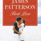 First Love By James Patterson And Emily Raymond Hardcover Book Large Print Edition 2014