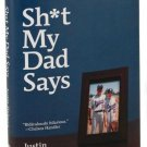 Sh*T My Dad Says Justin Halpern Hardcover Book Hilarious Humor Laughter