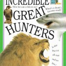 Incredible Great Hunters By Angela Wilkes Softcover Book Children Ages 6 to 10