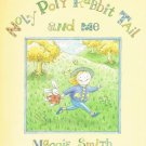 Noly Poly Rabbit Tail And Me By Maggie Smith Hardcover Book First Edition