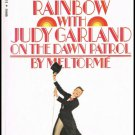 The Other Side Of The Rainbow With Judy Garland On The Dawn Patrol By Mel Torme Softcover Book 1971