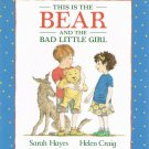 This Is The Bear And The Bad Little Girl By Sarah Hayes Hardcover Book First U.S. Edition