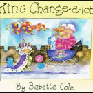 King Change-A-Lot Babette Cole Softcover Book For Ages 4 To 8