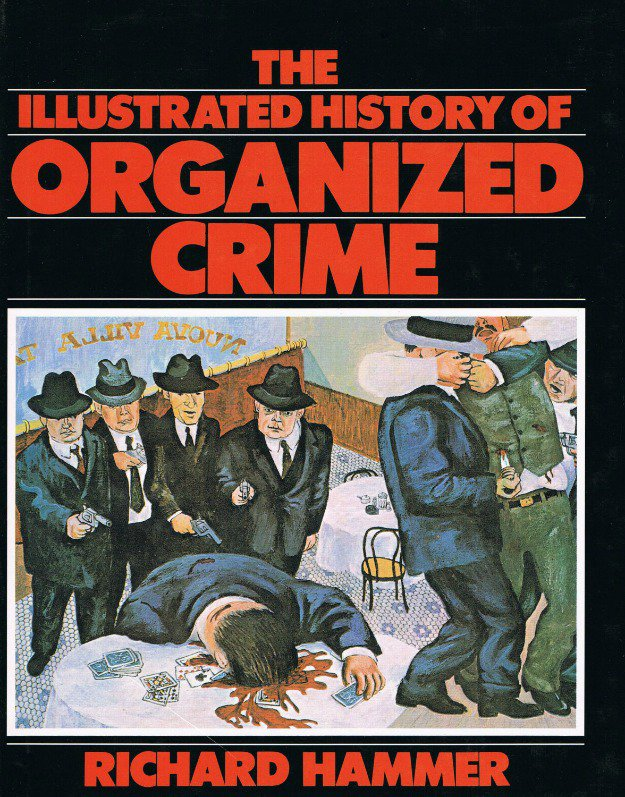 a history of organized crime The conceptual history of organized crime in the us and germany is explored in a paper presented at an international conference sponsored by the university of lausanne in the reality of organized crime consists of a myriad of mostly clandestine, diverse and complex aspects of the social universe.