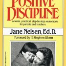 Positive Discipline By Jane Nelsen Ed.D. Softcover Book Step By Step Sourcebook Parents Teachers