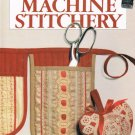 Creative Machine Stitchery Better Homes And Gardens Hardcover Book