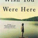 Wish You Were Here A Novel Stewart O'Nan Softcover Book