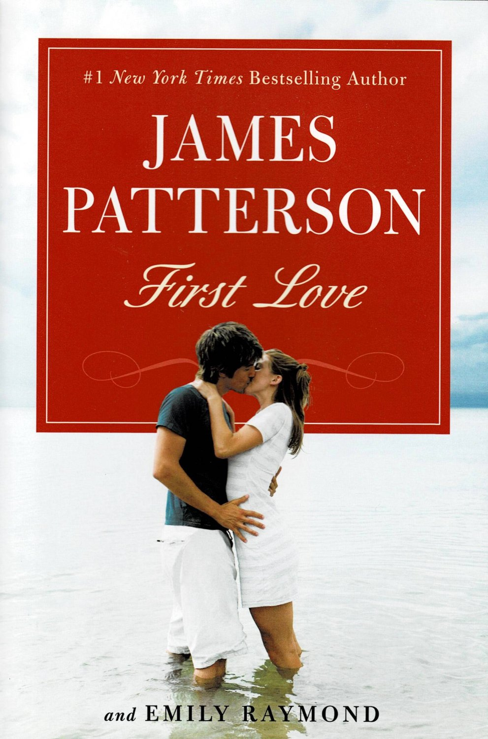 First Love By James Patterson And Emily Raymond Large Print Edition Hardcover Book 2014