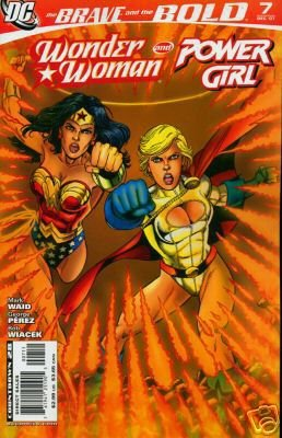 BRAVE AND THE BOLD #7 NM (2007)WONDER WOMAN & POWER GIRL
