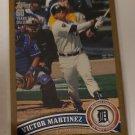 Victor Martinez 2011 Topps Update Gold SN 1452/2011 Insert Card