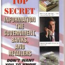 Top Secret Information the Government, Banks, and Retailers Don't Want You to Know