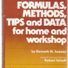 Formulas, Methods, Tips, and Data for Home and Workshop - Updated and expanded