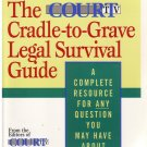 The Court Cradle-To-Grave Legal Survival Guide