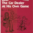 How to Beat the Car Dealer At His Own Game