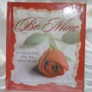 Be Mine : A Valentine for My Sweetheart by Sheryl Hill (2000, Hardcover)