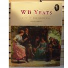 W.B. Yeats a Biography with Selected Poems
