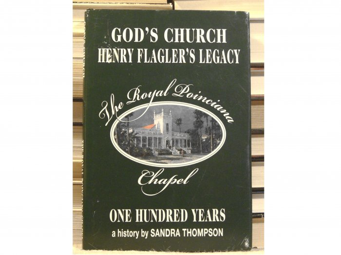 God's Church, Henry Flagler's Legacy, The Royal Poinciana Chapel
