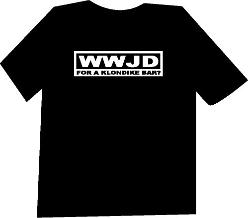 WWJD FOR A KLONDIKE BAR Funny T-Shirt NEW