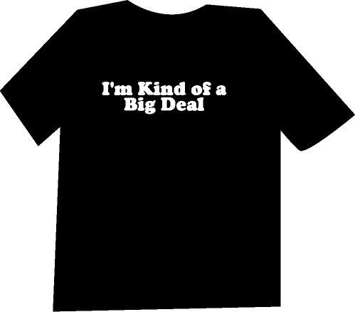 I'm Kind of a Big Deal Funny  T-Shirt NEW