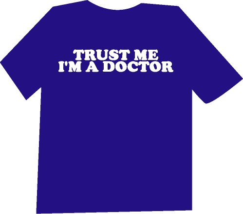 Trust Me I'm a Doctor Funny  T-Shirt NEW