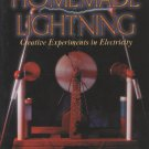 Homemade Lightning: Creative Experiments in Electricity by R. Ford