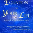 The Equation Of Your Life: Volume 2 of Life Code Series