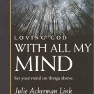Loving God With All My Mind - Set Your Mind On The Things Above