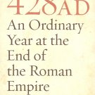 428AD - An Ordinary Year At The End Of The Roman Empire