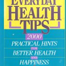 Everyday Health Tips - 2000 Practical Hints For Better Health And Happiness