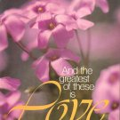 And The Greatest Of These Is Love - Poems & Promises