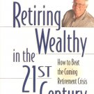 Retiring Wealthy In The 21st Century