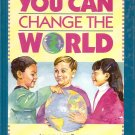 You Can Change The World - Learning To Pray For People Around The World