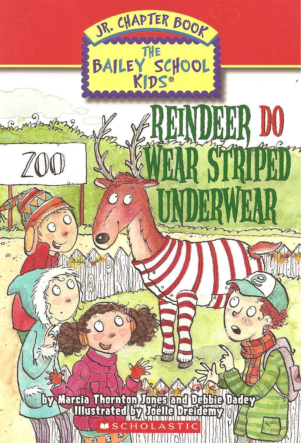 Reindeer Do Wear Striped Underwear - The Bailey School Kids - Jr. Chapter Book
