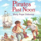 Pirates Past Noon - Magic Tree House #4