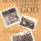 In Desperation I Lean On God