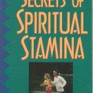 Secrets Of Spiritual Stamina - Healthy Habits For A Lasting Faith