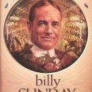 Billy Sunday - Major League Evangelist