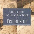 God's Little Instruction Book On Friendship