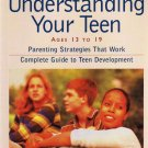 Understanding Your Teen - Ages 13 To 19