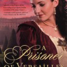 A Prisoner Of Versailles - A Darkness To Light #2 Novel