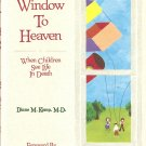 A Window To Heaven - When Children See Life In Death